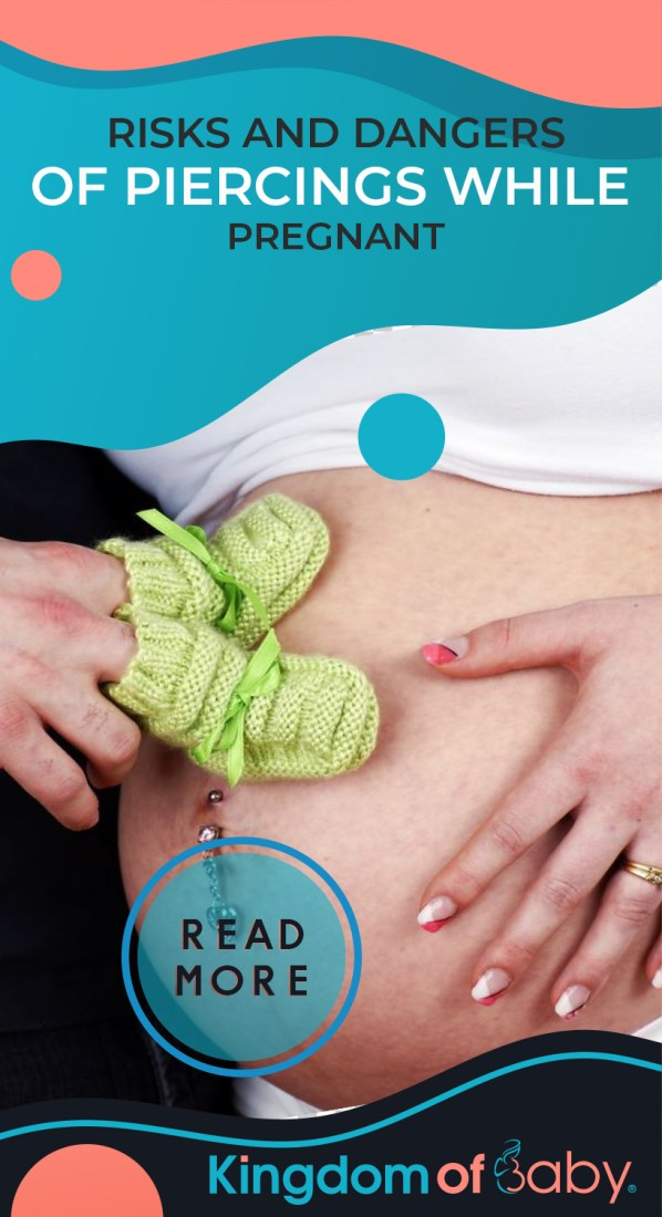 Risks and Dangers of Piercings While Pregnant
