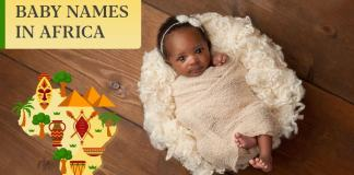 Know The Meaning Of The Baby Names In Africa