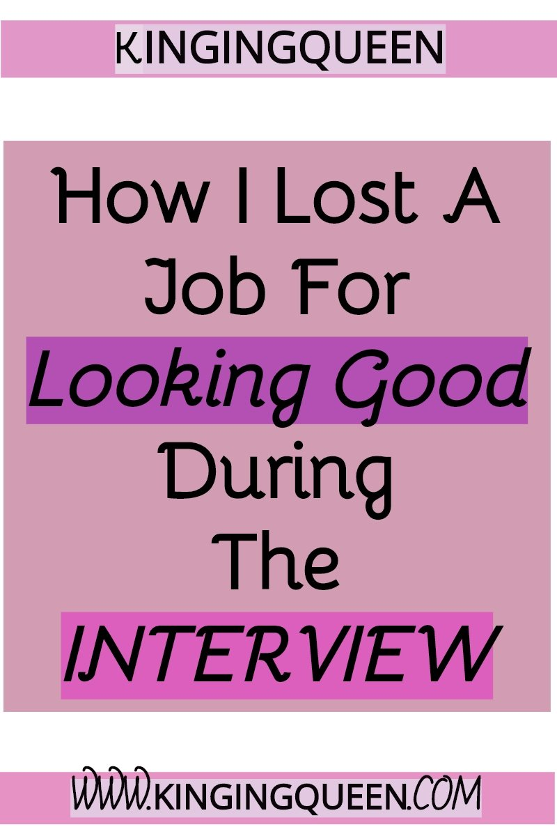 graphic showing how i lost a job for looking good during the interview