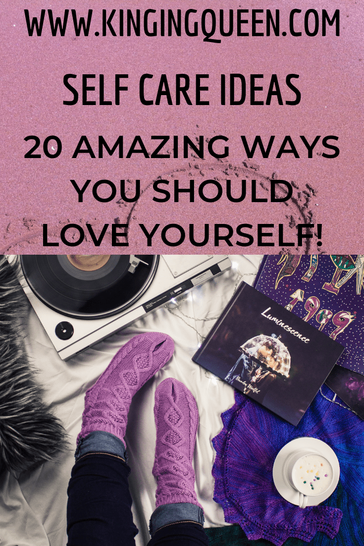 Graphic showing self care ideas: 20 amazing ways you should love yourself