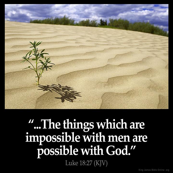 https://i2.wp.com/www.kingjamesbibleonline.org/Inspirational-Images/large/Luke_18-27.jpg