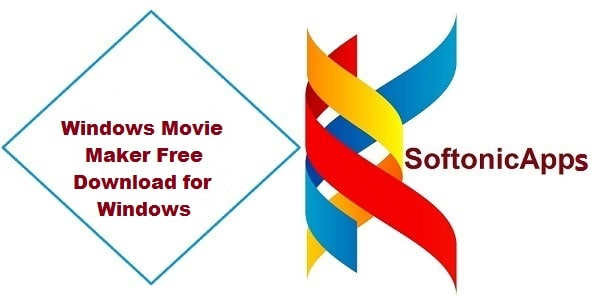 Windows Movie Maker Free Download for Windows Softonic