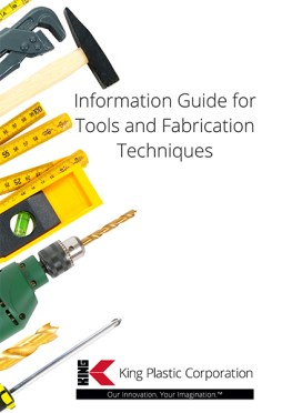 King Plastic Corporation Publishes NEW Information Guide for Tools and Fabrication Techniques