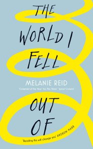 Front cover of book The World I Fell Out Of, by Melanie Reid