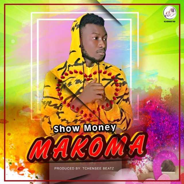 SHOW MONEY - MAKOMA