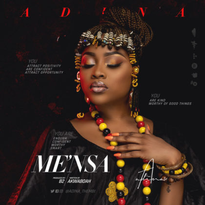 Adina – Me'Nsa (Prod. by B2). Ghana Music artist Adina Thembi drops this new banger dubbed Me nsa