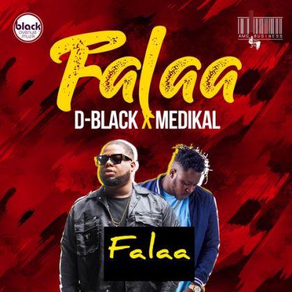 D-Black – Falaa Ft. Medikal. Kingsmotiongh