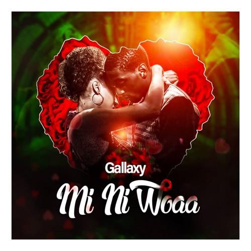 Gallaxy – Mi Ni Woaa (Prod. by MOG Beatz). Download New Ghana Songs. Kingsmotiongh