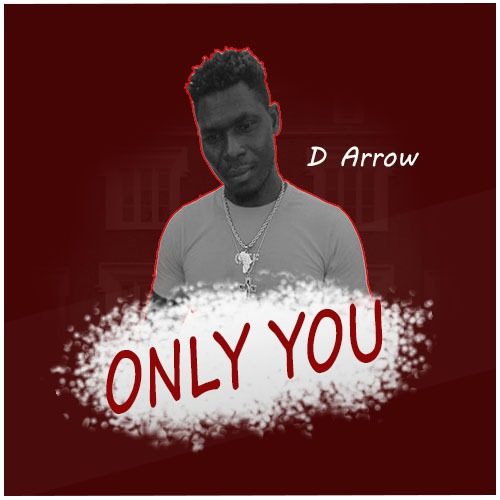 D Arrow - Only You (Prod. By ChewBeatz) - Kingsmotiongh