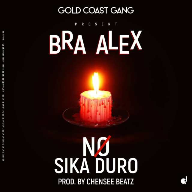 Bra Alex - No Sika Aduro (Prod. By Chensee Beatz) - Kingsmotiongh