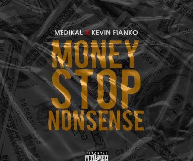 Download Medikal Money stops nonsense ft. Kevin Fianko