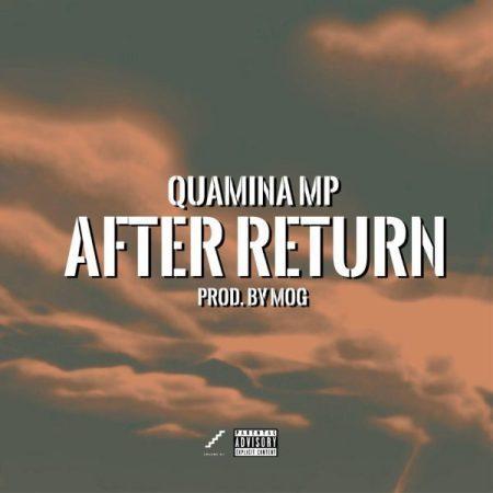 Quamina MP – After Return (Prod by MOG) - Kingsmotion
