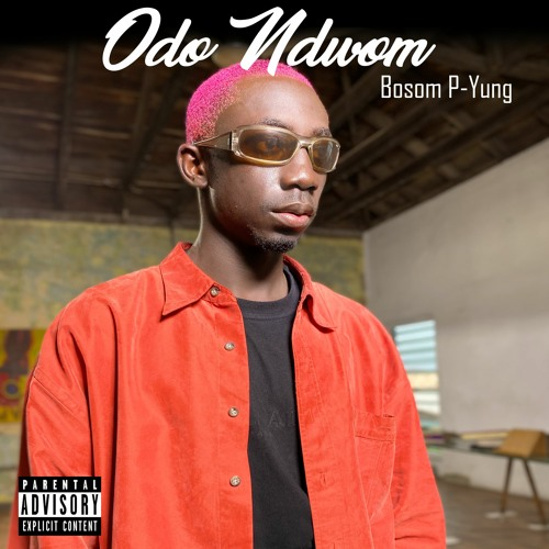 Bosom P-Yung – Odo Ndwom. Kingsmotion