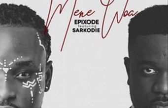 Epixode – Mene Woa ft. Sarkodie. Download all Ghana songs 2020