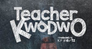 Patapaa - Teacher Kwadwo. Kingsmotiongh