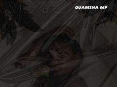 Download Quamina MP – Wo Y3 Guy (Prod. By Quamina MP). Latest Ghana songs, Nigerian songs, Dancehall.