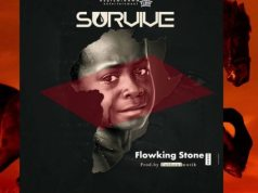 Flowking Stone – Survive (Prod. by TubhaniMuzik). Download latest Ghana songs 2020. Flowking Stone songs 2020