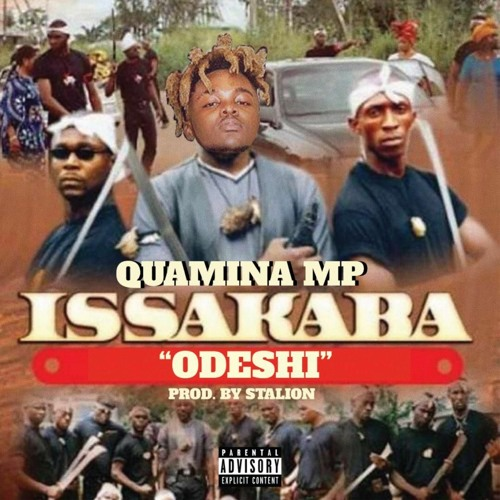 Quamina MP – Issakaba (Odeshi) (Prod. By Stallion). Download all the latest Ghana songs, Nigeria songs, Dancehall, Jamaica songs, afrobeat. All Quamina MP songs 2020