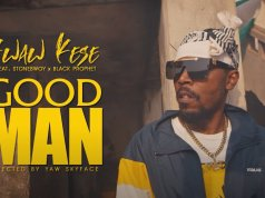 "Kwaw Kesse dishes out a official music video of his most anticipated project 'Good Man"". This track featured Stonebwoy and Black Prophet."