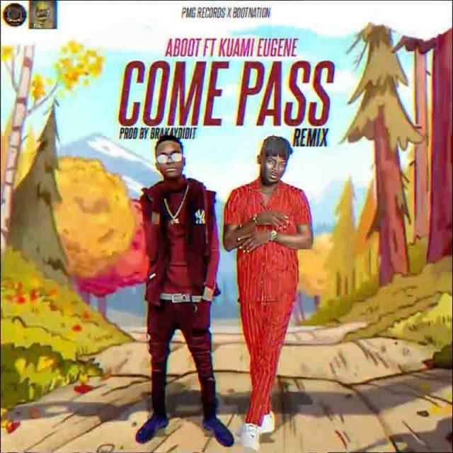 Aboot - Come Pass (Remix) Ft Kuami Eugene