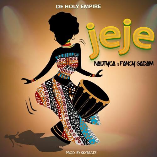 Nautyca - Jeje ft. Fancy Gadam (Prod. by Sky Beatz)