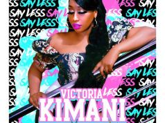 Victoria Kimani - Say Less (Prod. by Matt Law)