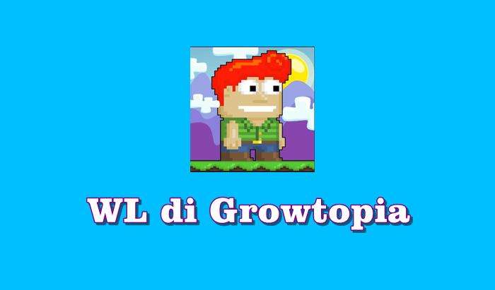 Cara Mendapatkan WL di Growtopia