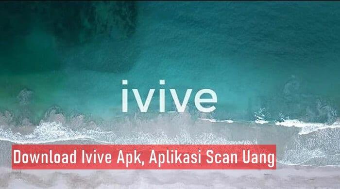 Download Ivive Apk, Aplikasi Scan Uang 75 Ribu Bisa Nyanyi