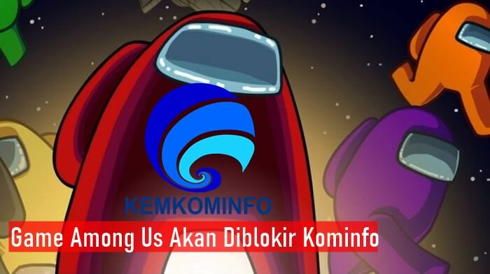 Game Among Us Akan Diblokir Kominfo