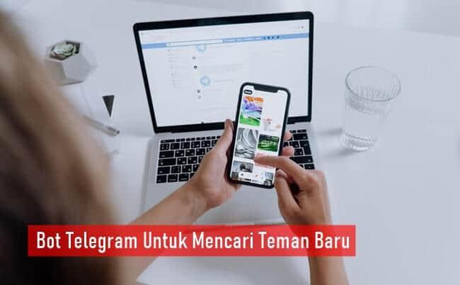 Bot Telegram Untuk Mencari Teman Baru