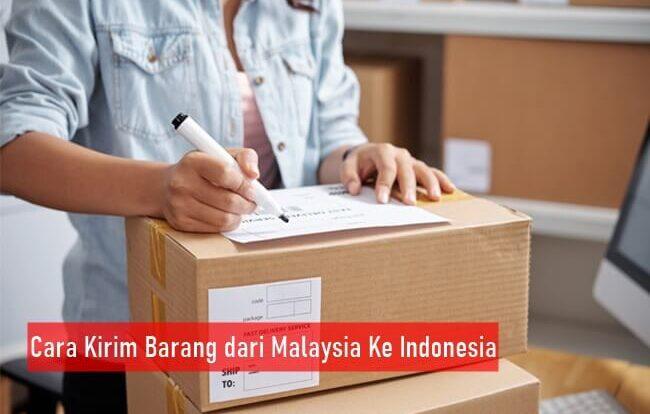 Cara Kirim Barang dari Malaysia Ke Indonesia