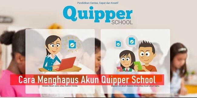 Cara Menghapus Akun Quipper School