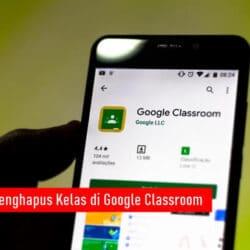 Cara Menghapus Kelas di Google Classroom