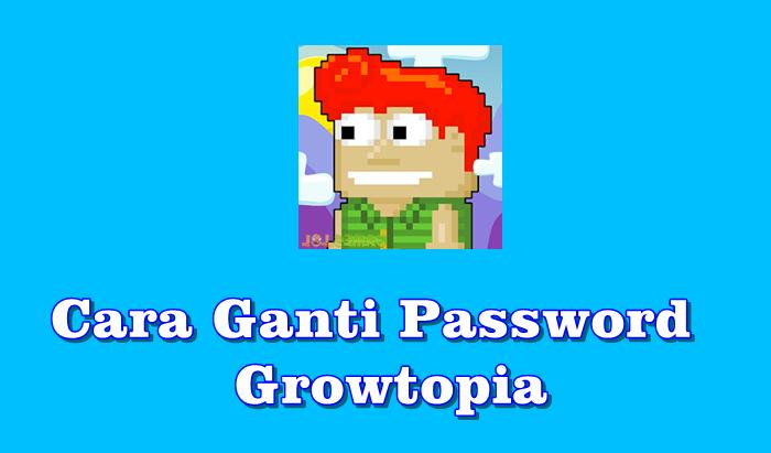 Cara Ganti Password Growtopia