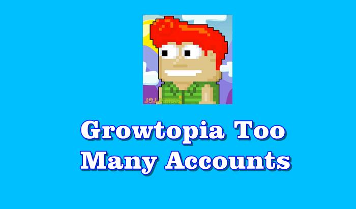 Cara Mengatasi Growtopia Too Many Accounts Created From This Ip Address