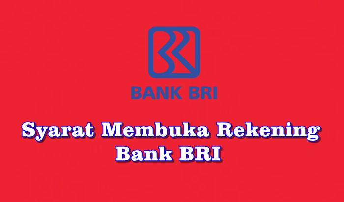 Syarat Membuka Rekening Bank BRI