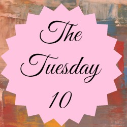 [Linky] The Tuesday 10 #4
