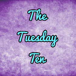 [Linky] The Tuesday 10 #2