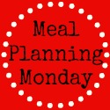 Meal planning Monday week of 5/5 #3