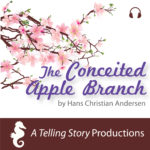 A Telling Story Productions The Conceited Apple Branch