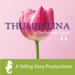 A Telling Story Productions Thumbelina