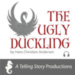 A Telling Story Productions The Ugly Duckling