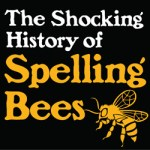 The History of Spelling Bees Kinney Brothers Publishing