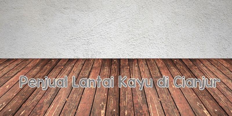 lantai kayu cianjur