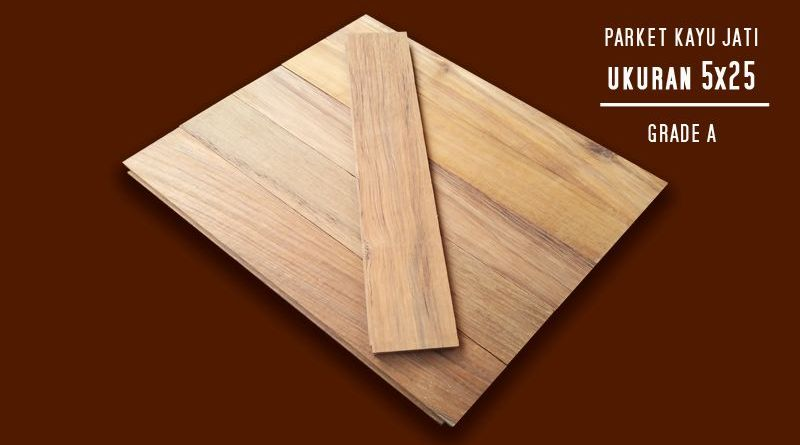 Parket Kayu Jati Ukuran 1,2x5x25cm, Grade A