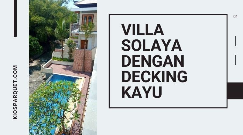 decking ulin villa solaya