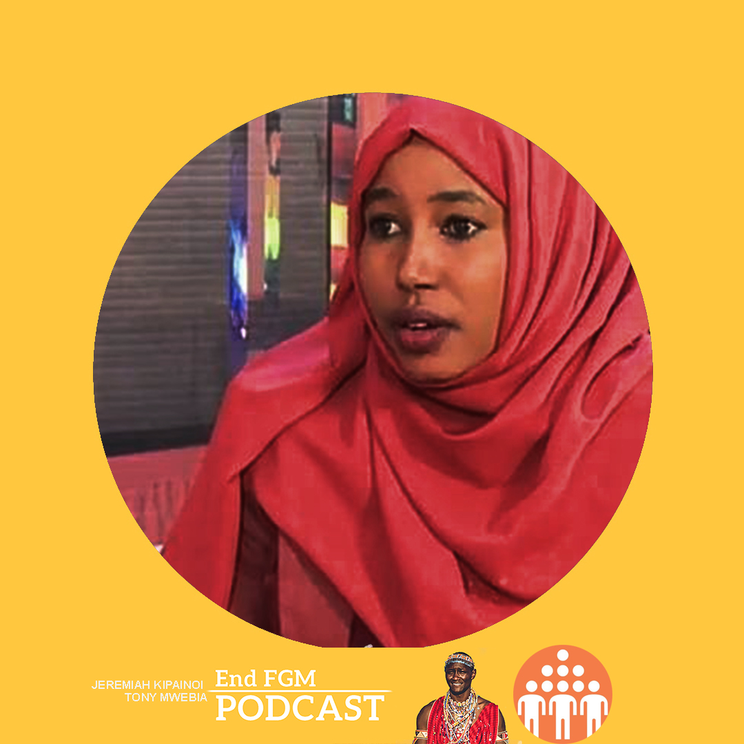 E11 Engaging Survivors, Religious leaders in Ending FGM, with Sadia Hussein (Part 1)