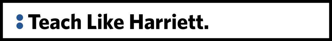 Teach Like Harriett