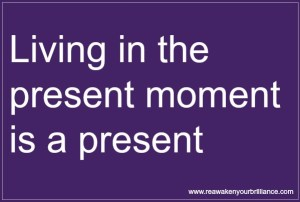 Living in the present