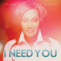 I Need You - Tennille Tomlinson